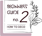 ガイド2 how to deco