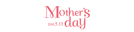 Mother's day 2018.5.13